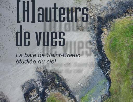 """Expo extérieure de la Maison de la Baie : """"[H]auteurs de vues - La baie de Saint-Brieuc étudiée du ciel"""""""
